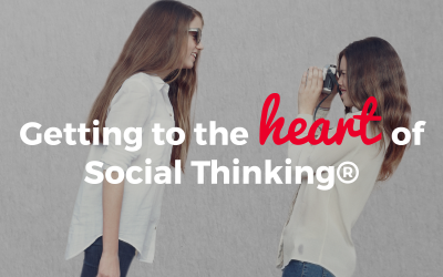 Getting to the heart of Social Thinking®.